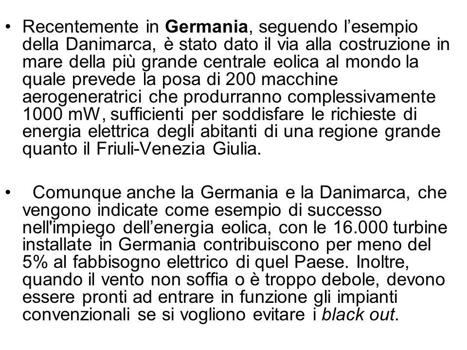 Recentemente in Germania, seguendo lesempio della Danimarca, è stato dato il via alla costruzione in mare della più grande centrale eolica al mondo la