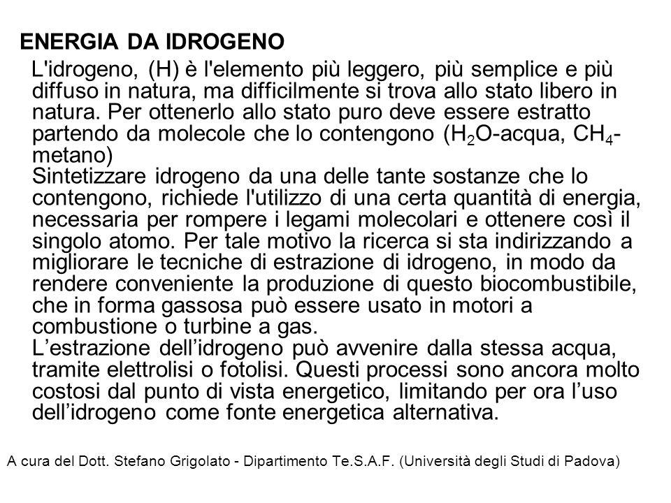 ENERGIA DA IDROGENO L'idrogeno, (H) è l'elemento più leggero, più semplice e più diffuso in natura, ma difficilmente si trova allo stato libero in nat