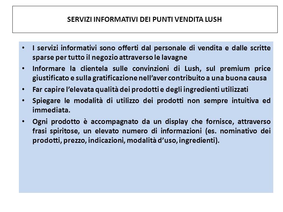 I servizi informativi sono offerti dal personale di vendita e dalle scritte sparse per tutto il negozio attraverso le lavagne Informare la clientela s