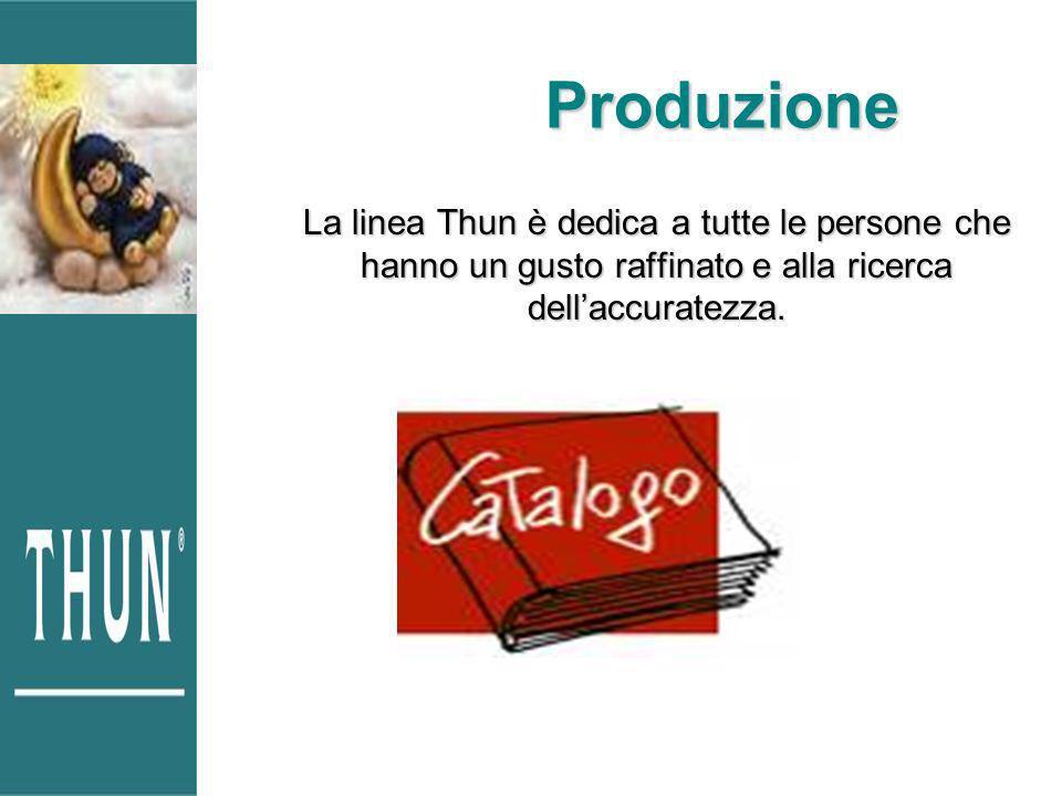 Produzione La linea Thun è dedica a tutte le persone che hanno un gusto raffinato e alla ricerca dellaccuratezza.