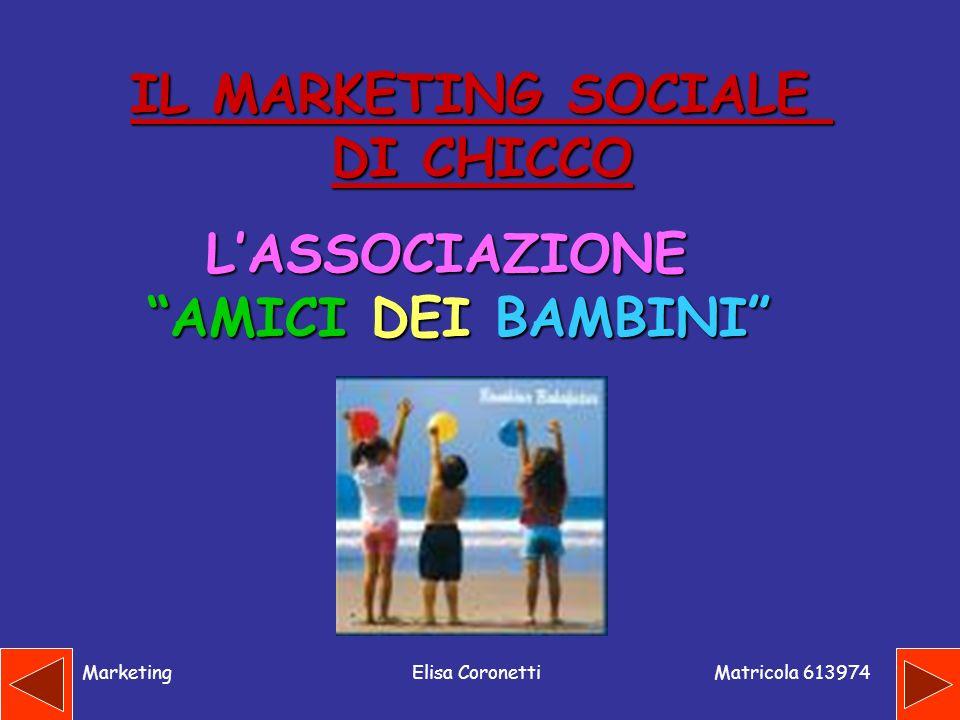 Matricola 613974 MarketingElisa Coronetti IL MARKETING SOCIALE DI CHICCO LASSOCIAZIONE AMICI DEI BAMBINI