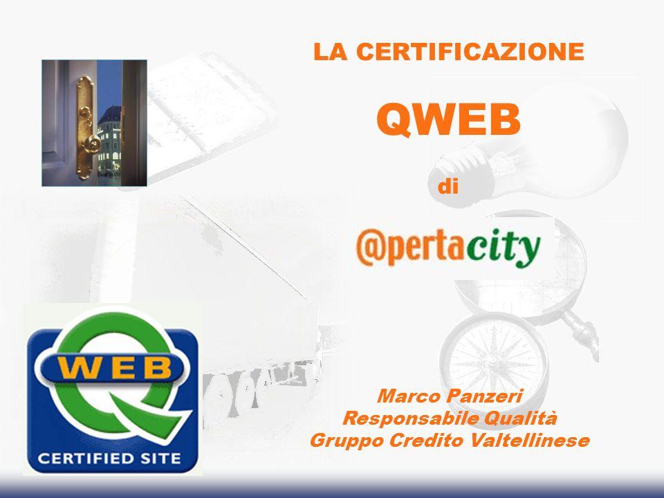 LA CERTIFICAZIONE QWEB di Marco Panzeri Responsabile Qualità Gruppo Credito Valtellinese