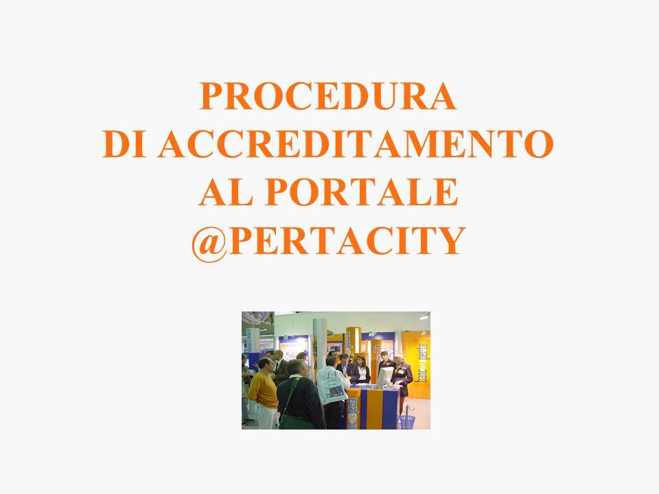 PROCEDURA DI ACCREDITAMENTO AL PORTALE @PERTACITY