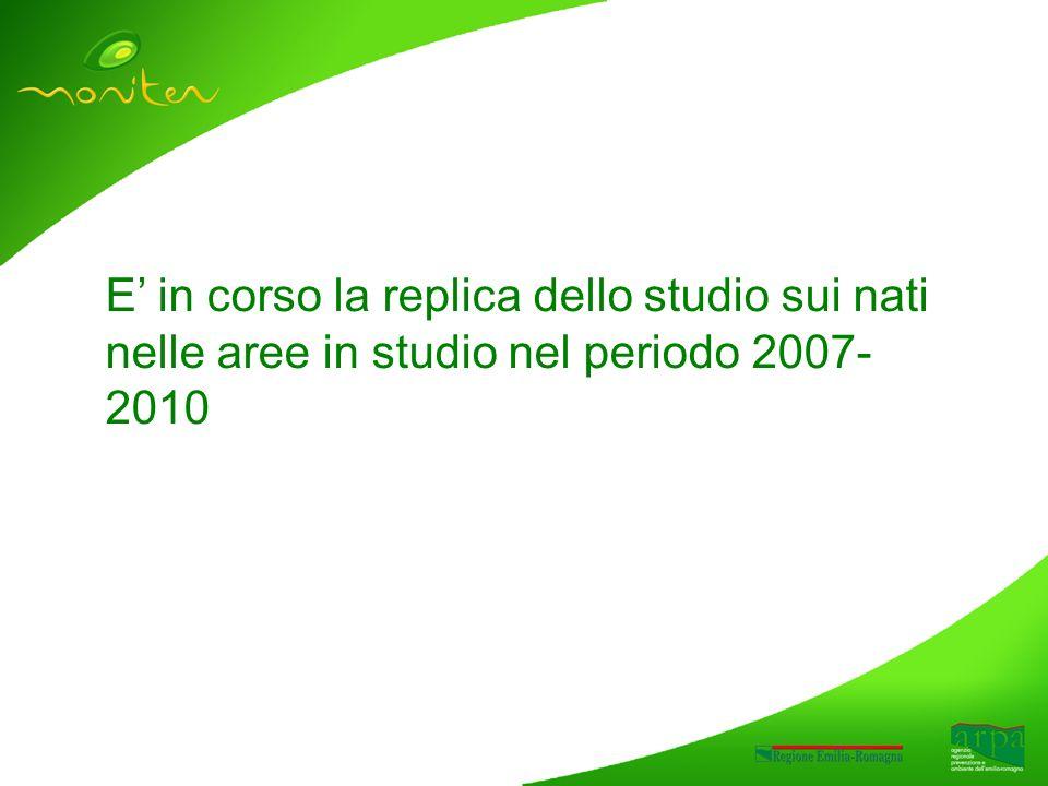 E in corso la replica dello studio sui nati nelle aree in studio nel periodo 2007- 2010