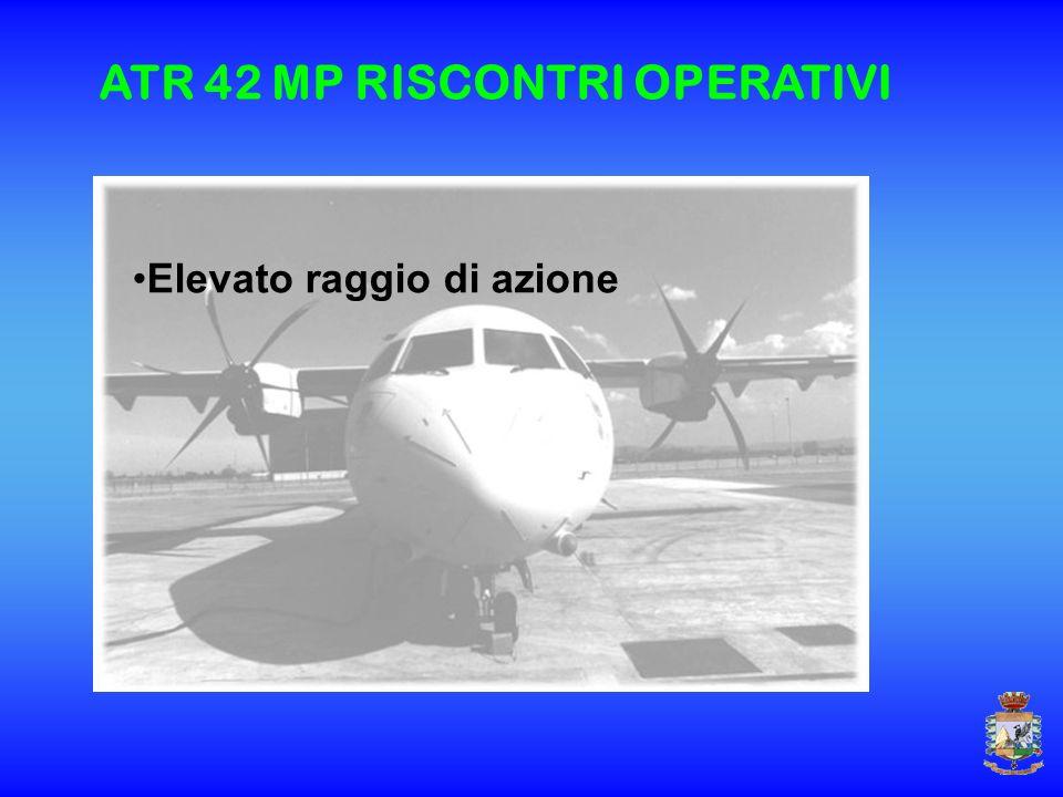ATR 42 MP RISCONTRI OPERATIVI Elevato raggio di azione