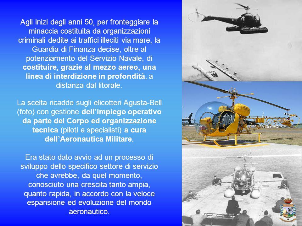 Agli inizi degli anni 50, per fronteggiare la minaccia costituita da organizzazioni criminali dedite ai traffici illeciti via mare, la Guardia di Fina