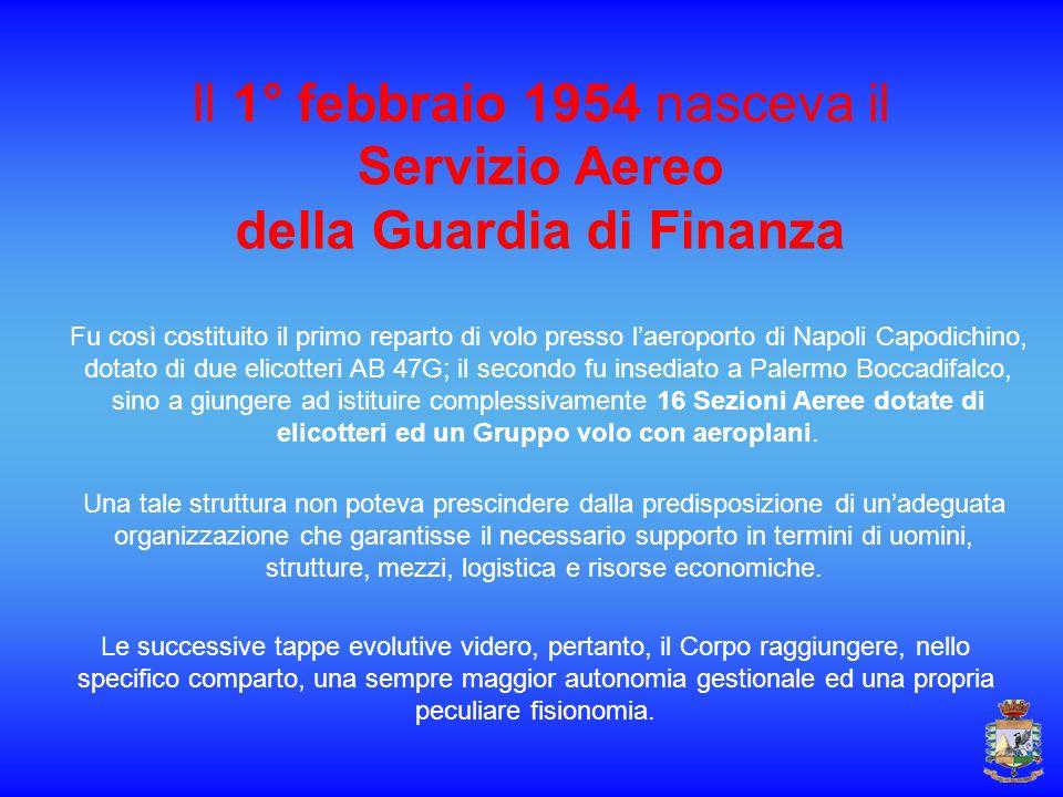 Il 1° febbraio 1954 nasceva il Servizio Aereo della Guardia di Finanza Fu così costituito il primo reparto di volo presso laeroporto di Napoli Capodic