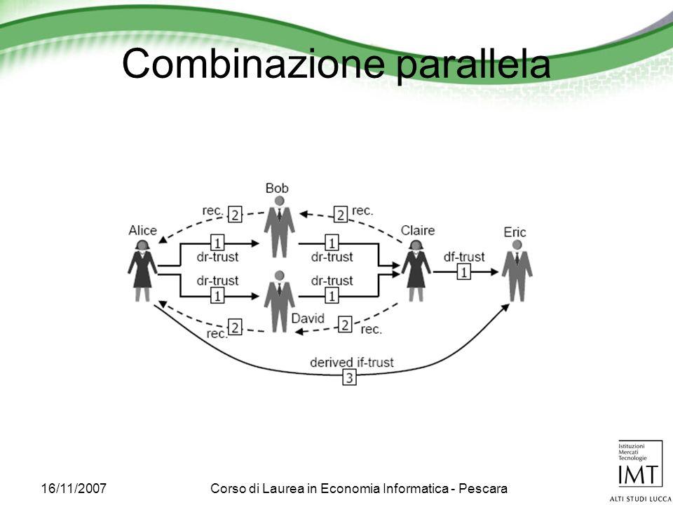 16/11/2007Corso di Laurea in Economia Informatica - Pescara Combinazione parallela