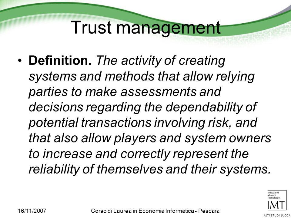 16/11/2007Corso di Laurea in Economia Informatica - Pescara Trust management Definition.