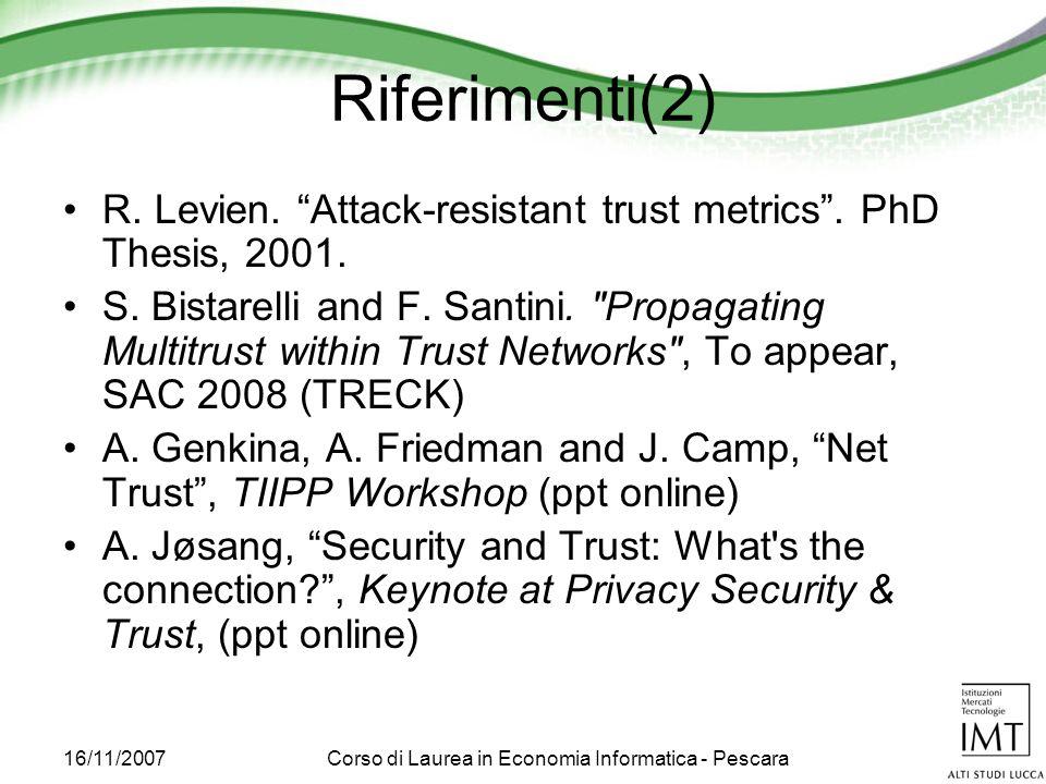16/11/2007Corso di Laurea in Economia Informatica - Pescara Riferimenti(2) R.