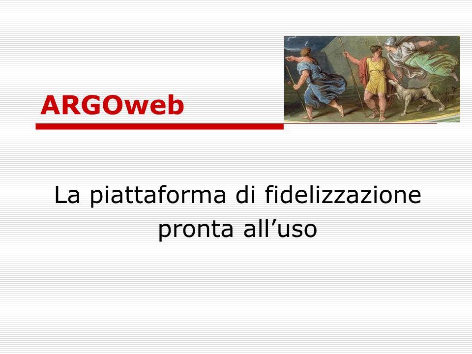 ARGOweb La piattaforma di fidelizzazione pronta alluso