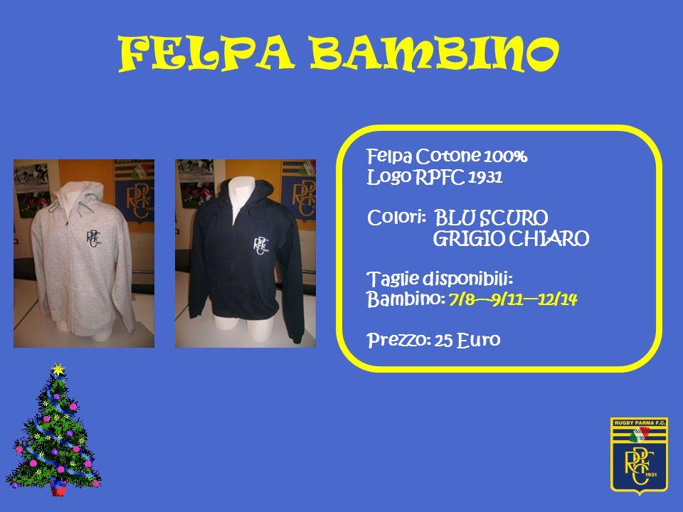 FELPA BAMBINO Felpa Cotone 100% Logo RPFC 1931 Colori: BLU SCURO GRIGIO CHIARO Taglie disponibili: Bambino: 7/89/11---12/14 Prezzo: 25 Euro