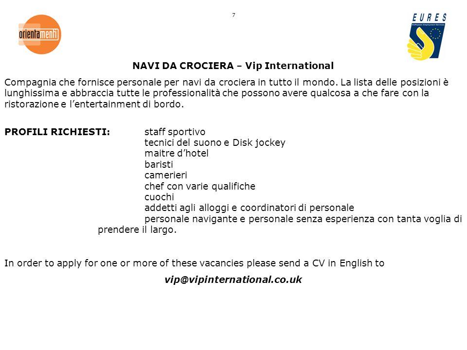 NAVI DA CROCIERA – Vip International Compagnia che fornisce personale per navi da crociera in tutto il mondo. La lista delle posizioni è lunghissima e