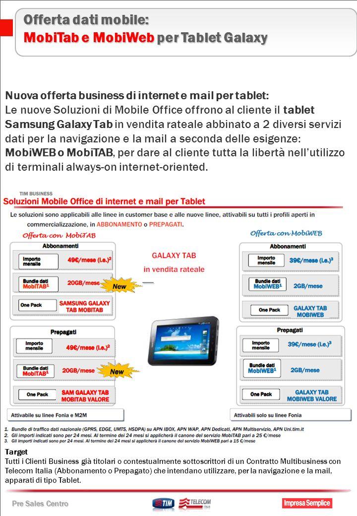 Pre Sales Centro Nuova offerta business di internet e mail per tablet: Le nuove Soluzioni di Mobile Office offrono al cliente il tablet Samsung Galaxy