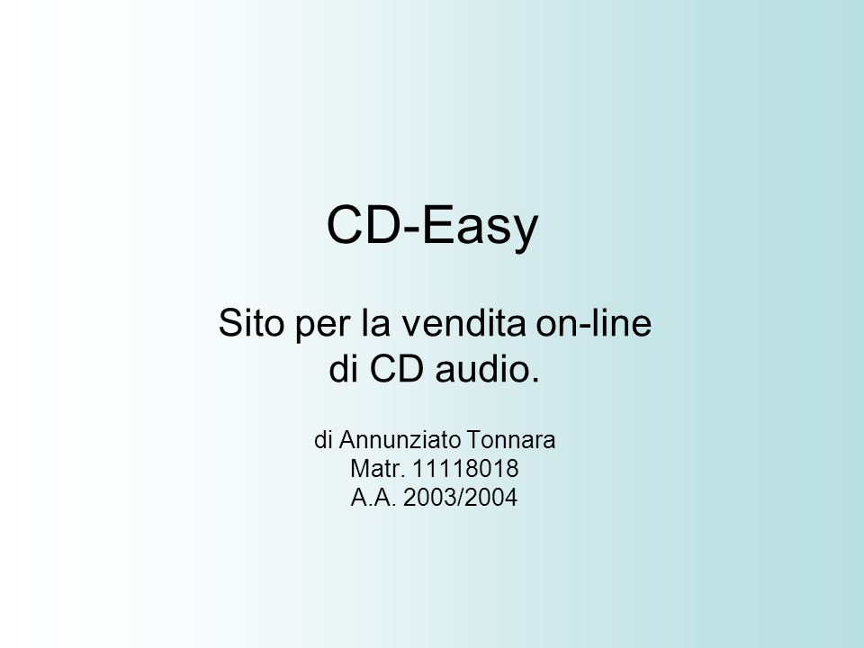 CD-Easy Sito per la vendita on-line di CD audio. di Annunziato Tonnara Matr.