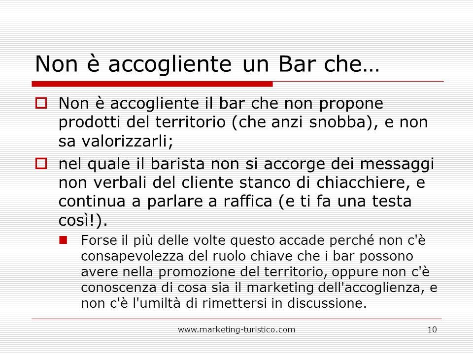 Non è accogliente un Bar che… Non è accogliente il bar che non propone prodotti del territorio (che anzi snobba), e non sa valorizzarli; nel quale il