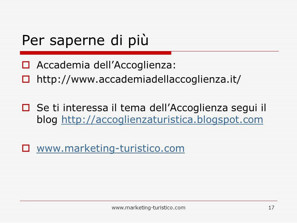 Per saperne di più Accademia dellAccoglienza: http://www.accademiadellaccoglienza.it/ Se ti interessa il tema dellAccoglienza segui il blog http://acc