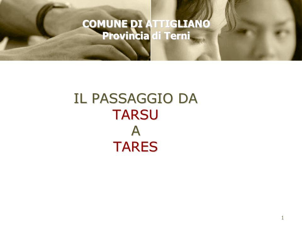 1 IL PASSAGGIO DA TARSU A TARES COMUNE DI ATTIGLIANO Provincia di Terni