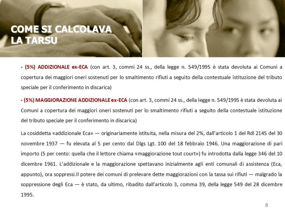 - (5%) ADDIZIONALE ex-ECA (con art. 3, commi 24 ss., della legge n.