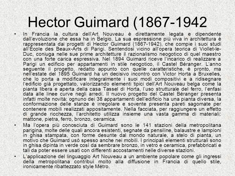 Hector Guimard (1867-1942 In Francia la cultura dellArt Nouveau è direttamente legata e dipendente dallevoluzione che essa ha in Belgio. La sua espres
