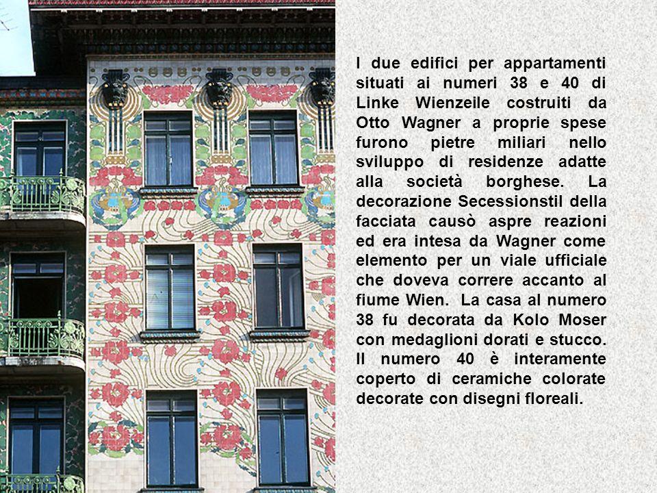 I due edifici per appartamenti situati ai numeri 38 e 40 di Linke Wienzeile costruiti da Otto Wagner a proprie spese furono pietre miliari nello svilu