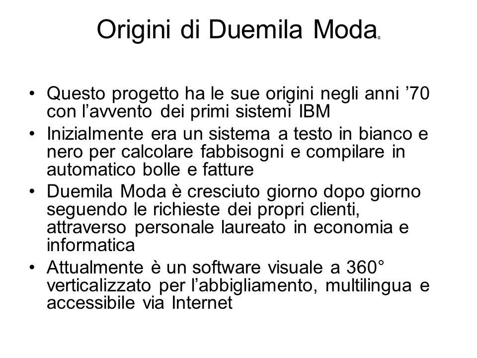 Origini di Duemila Moda ® Questo progetto ha le sue origini negli anni 70 con lavvento dei primi sistemi IBM Inizialmente era un sistema a testo in bi