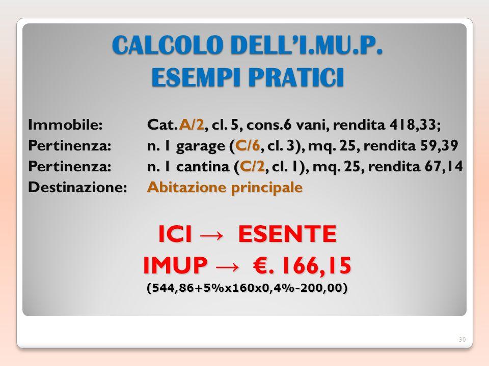 Immobile:Cat. A/2, cl. 5, cons.6 vani, rendita 418,33; Pertinenza: n. 1 garage (C/6, cl. 3), mq. 25, rendita 59,39 Pertinenza: n. 1 cantina (C/2, cl.