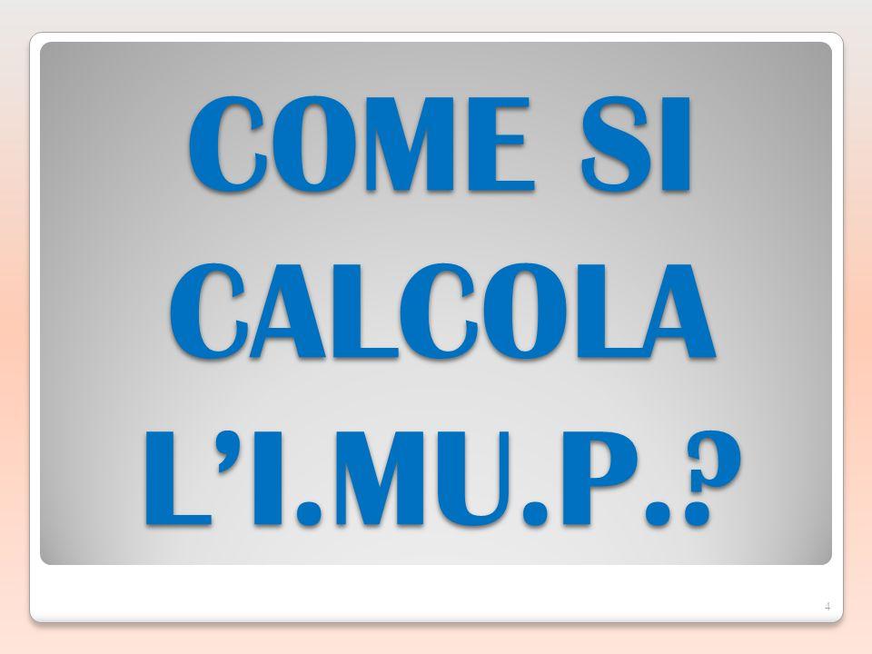 4 COME SI CALCOLA LI.MU.P.?