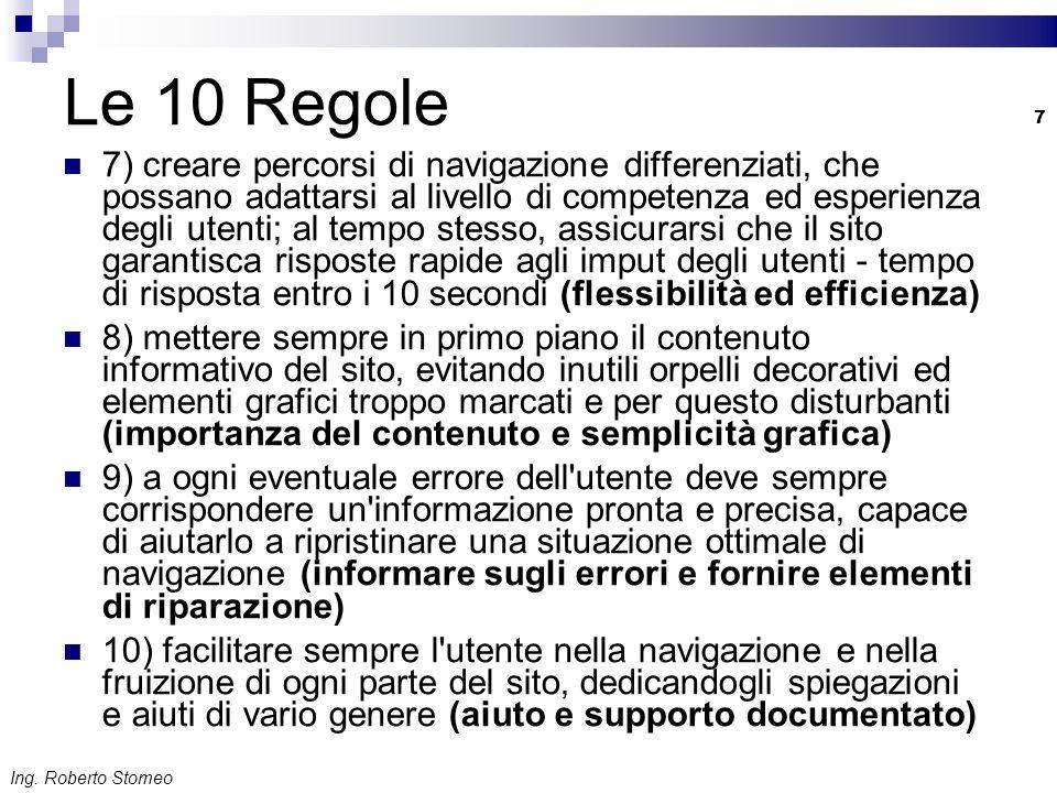 Ing. Roberto Stomeo 7 Le 10 Regole 7) creare percorsi di navigazione differenziati, che possano adattarsi al livello di competenza ed esperienza degli