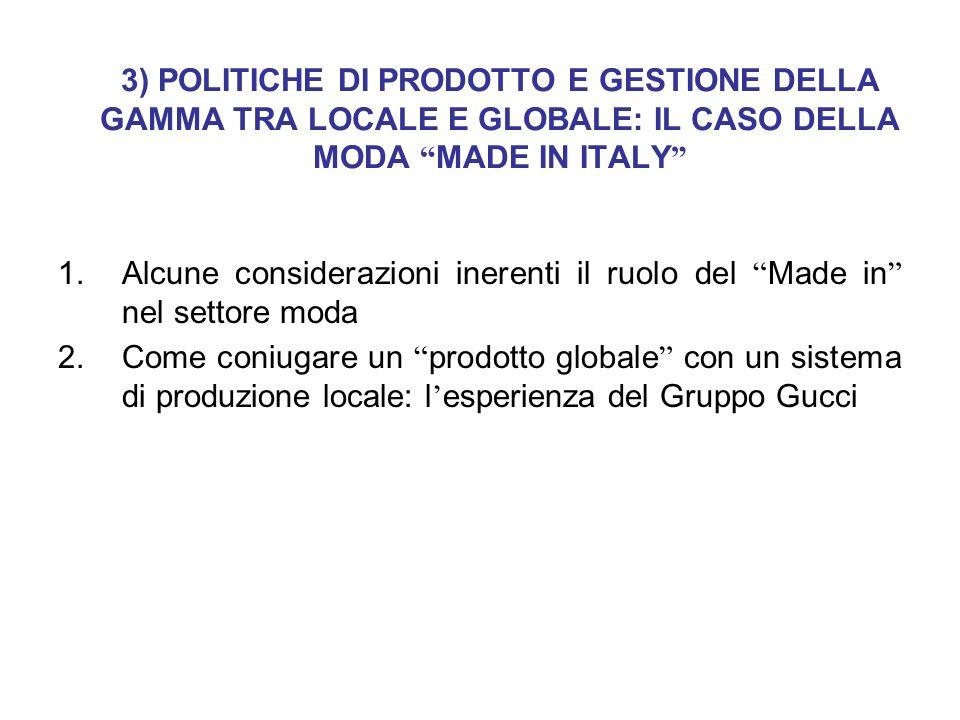 3) POLITICHE DI PRODOTTO E GESTIONE DELLA GAMMA TRA LOCALE E GLOBALE: IL CASO DELLA MODA MADE IN ITALY 1.Alcune considerazioni inerenti il ruolo del M