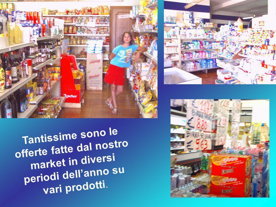 Tantissime sono le offerte fatte dal nostro market in diversi periodi dellanno su vari prodotti.