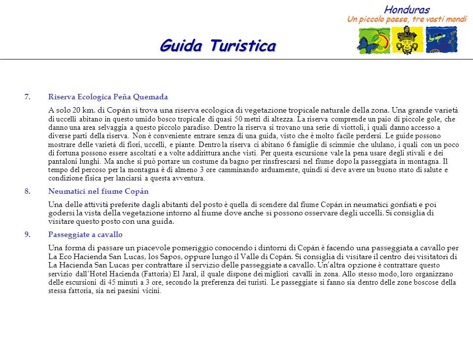 Honduras Un piccolo paese, tre vasti mondi Guida Turistica 7.Riserva Ecologica Peña Quemada A solo 20 km.