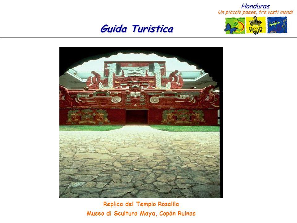 Honduras Un piccolo paese, tre vasti mondi Guida Turistica Replica del Tempio Rosalila Museo di Scultura Maya, Copán Ruinas
