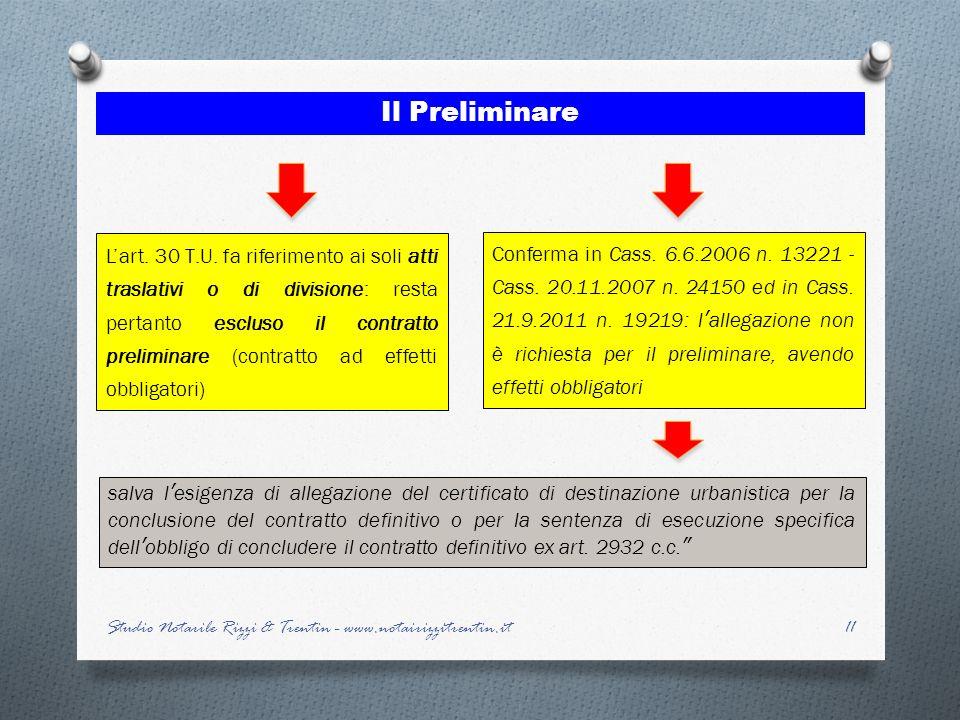 11 Il Preliminare Lart. 30 T.U. fa riferimento ai soli atti traslativi o di divisione: resta pertanto escluso il contratto preliminare (contratto ad e