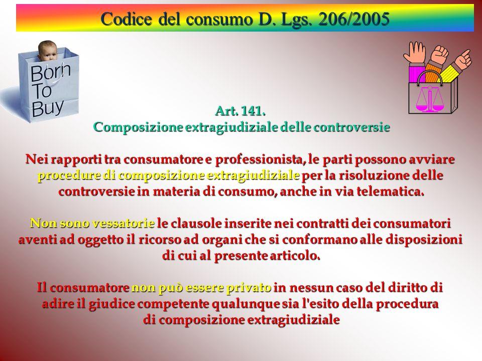 Codice del consumo D.Lgs. 206/2005 Art. 141.