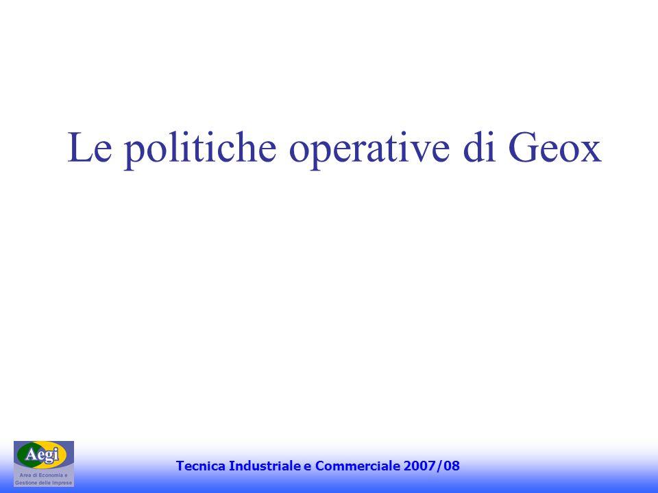 Le politiche operative di Geox Tecnica Industriale e Commerciale 2007/08