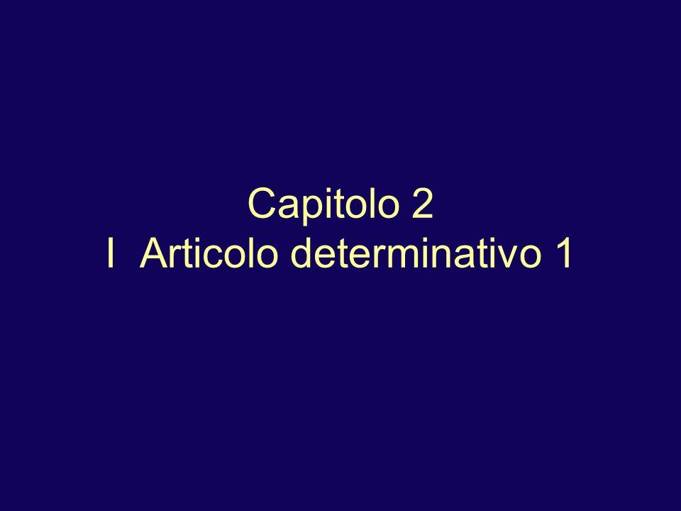 Capitolo 2 I Articolo determinativo 1