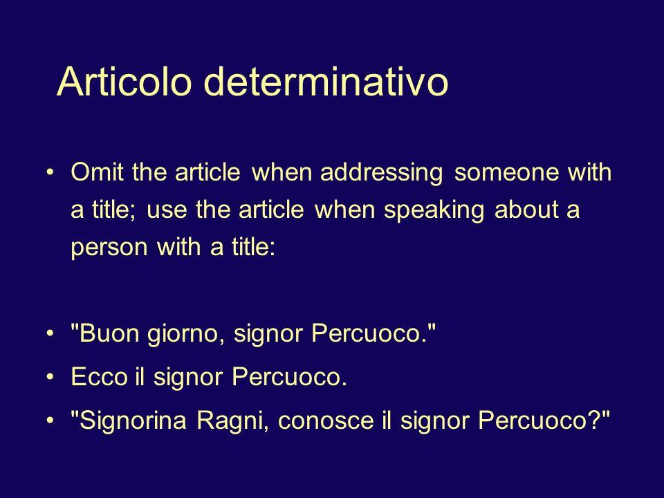 Articolo determinativo Use articles with names of languages, except with the verb parlare (to speak): Studio il tedesco e il cinese.