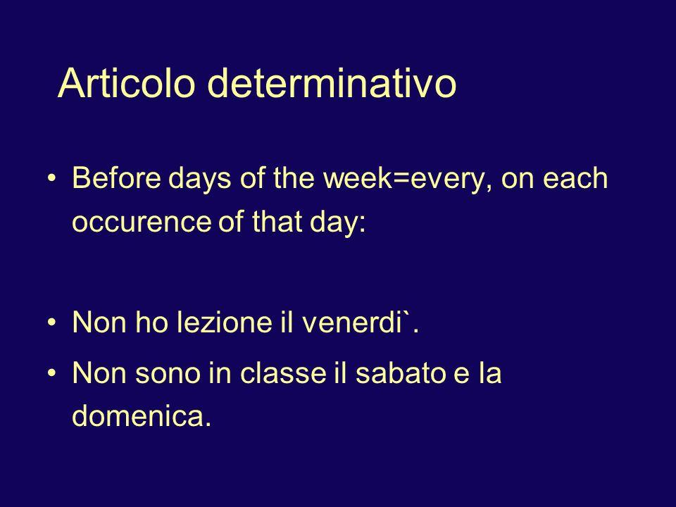 Articolo determinativo Articles used with names of countries, continents, regions, large islands: L Italia e` bella.