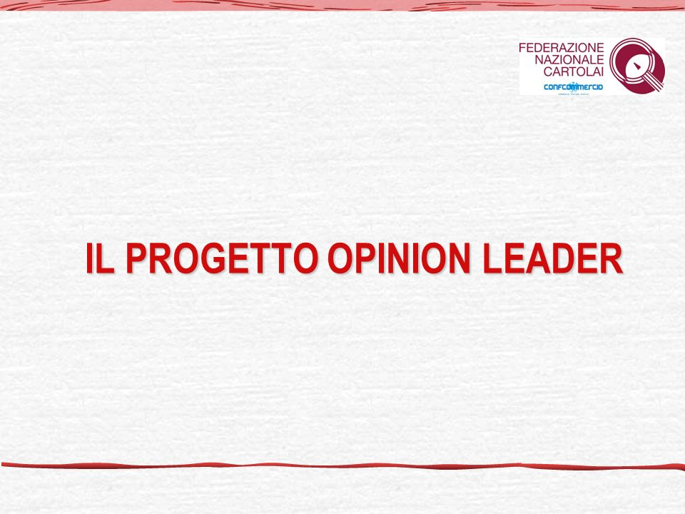 IL PROGETTO OPINION LEADER è promosso e patrocinato dalla Federazione Nazionale Cartolai 12 9c- un esempio pratico PROCESSO DECISIONALE L imprenditore che riceve direttamente le risposte dagli O.L.
