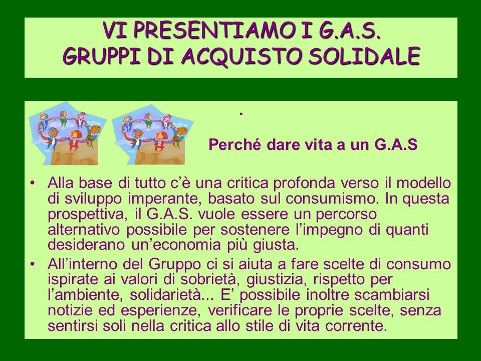 VI PRESENTIAMO I G.A.S.GRUPPI DI ACQUISTO SOLIDALE.