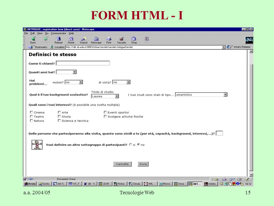 a.a. 2004/05Tecnologie Web15 FORM HTML - I