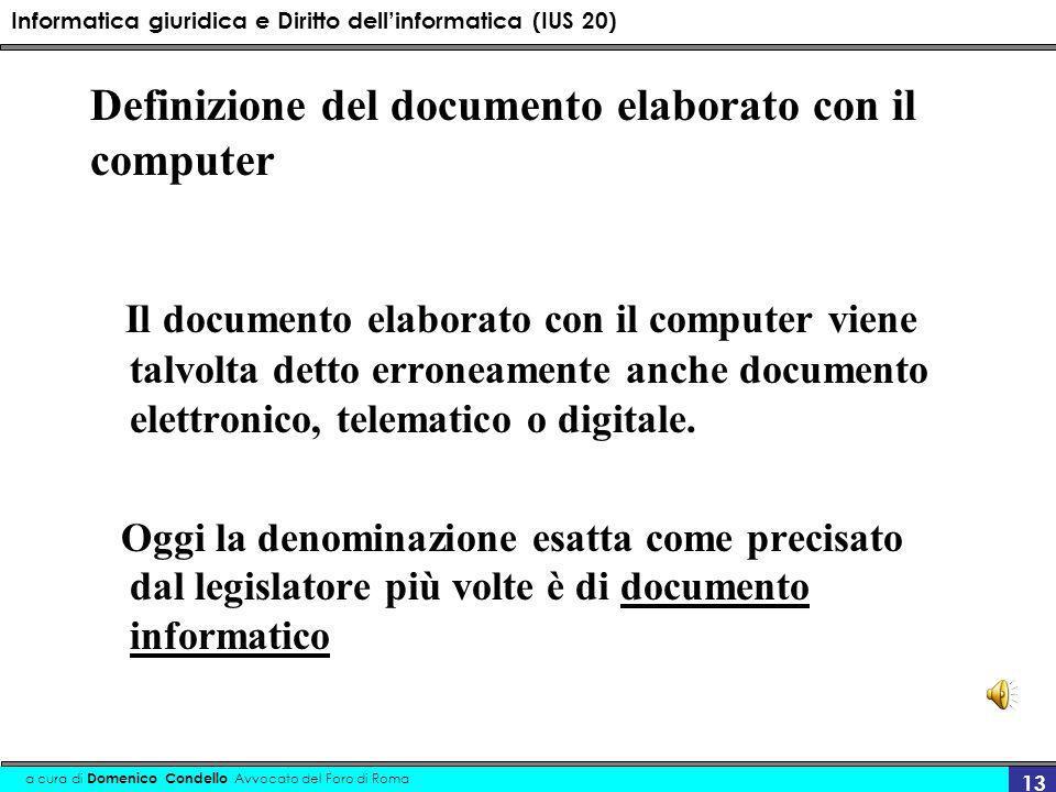 Informatica giuridica e Diritto dellinformatica (IUS 20) a cura di Domenico Condello Avvocato del Foro di Roma 13 Definizione del documento elaborato
