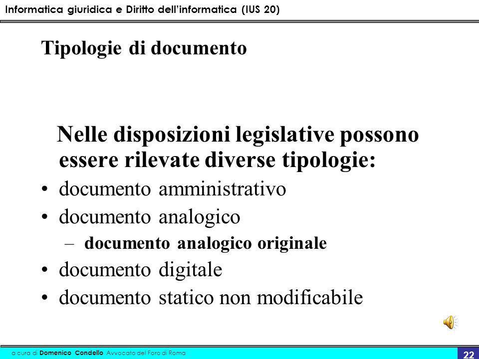 Informatica giuridica e Diritto dellinformatica (IUS 20) a cura di Domenico Condello Avvocato del Foro di Roma 22 Tipologie di documento Nelle disposi