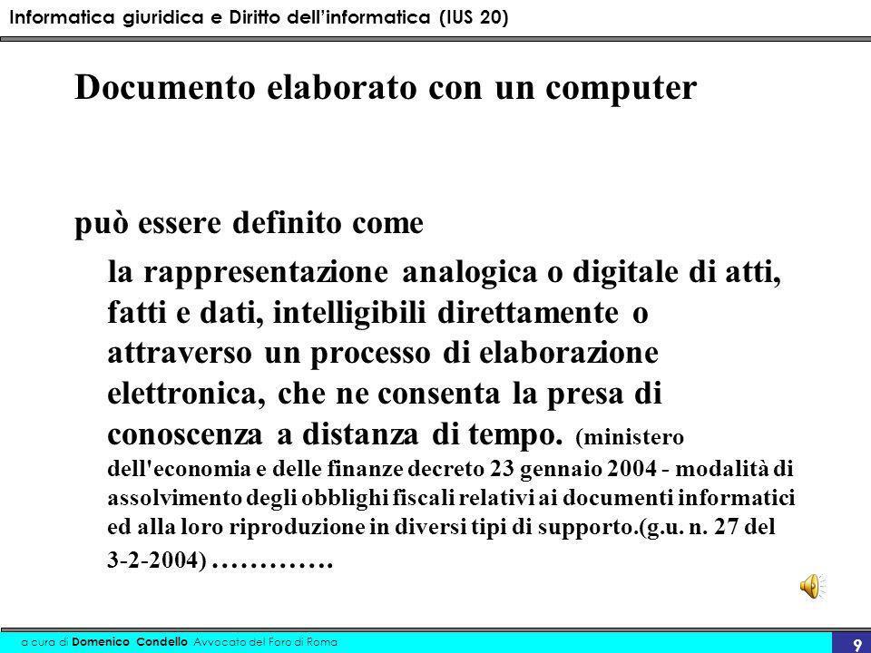 Informatica giuridica e Diritto dellinformatica (IUS 20) a cura di Domenico Condello Avvocato del Foro di Roma 9 Documento elaborato con un computer p
