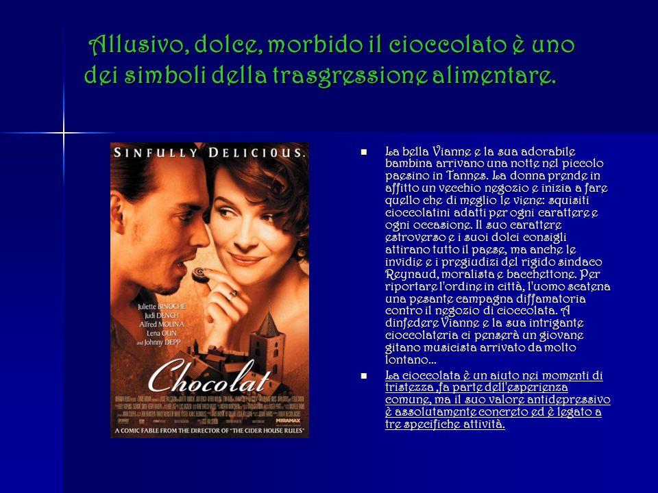 Allusivo, dolce, morbido il cioccolato è uno dei simboli della trasgressione alimentare.