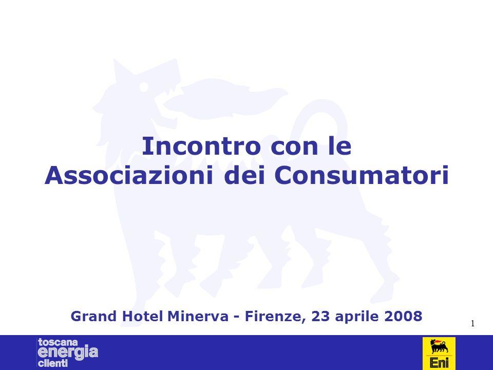 1 Incontro con le Associazioni dei Consumatori Grand Hotel Minerva - Firenze, 23 aprile 2008