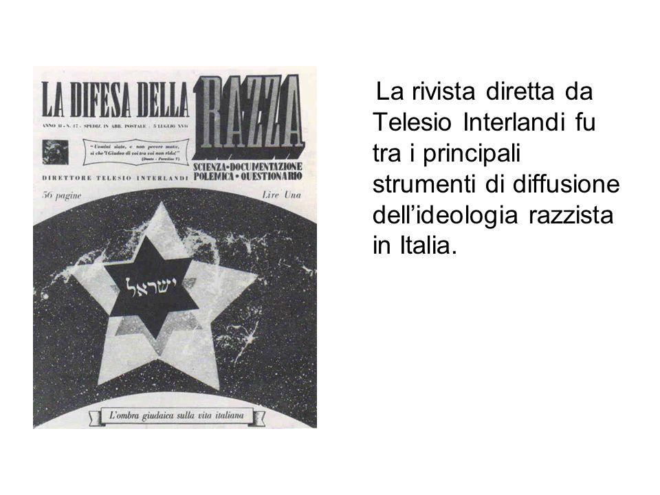 La rivista diretta da Telesio Interlandi fu tra i principali strumenti di diffusione dellideologia razzista in Italia.