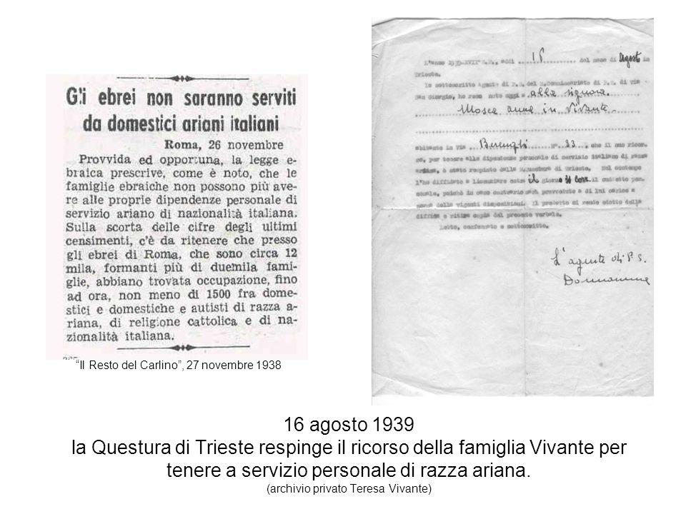 16 agosto 1939 la Questura di Trieste respinge il ricorso della famiglia Vivante per tenere a servizio personale di razza ariana. (archivio privato Te
