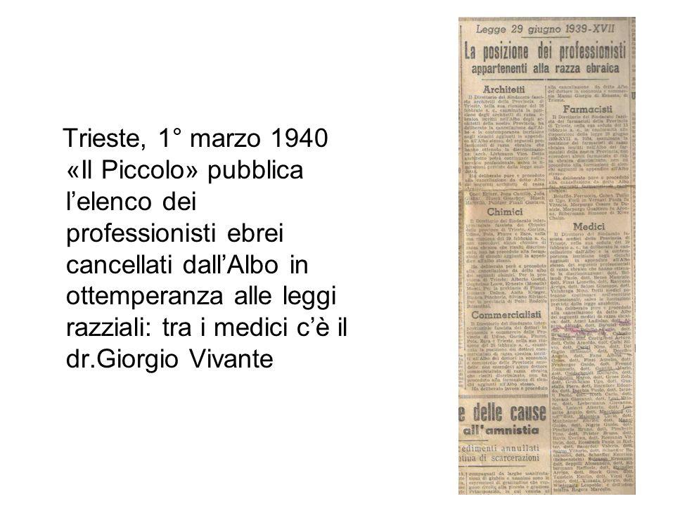 Trieste, 1° marzo 1940 «Il Piccolo» pubblica lelenco dei professionisti ebrei cancellati dallAlbo in ottemperanza alle leggi razziali: tra i medici cè